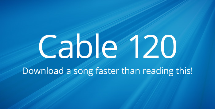 Cable 120 – Our Fastest Internet Plan!