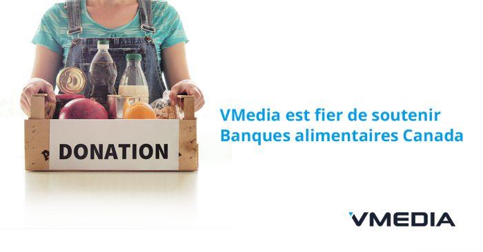 VMedia est fière de soutenir l'organisme Banques alimentaires Canada